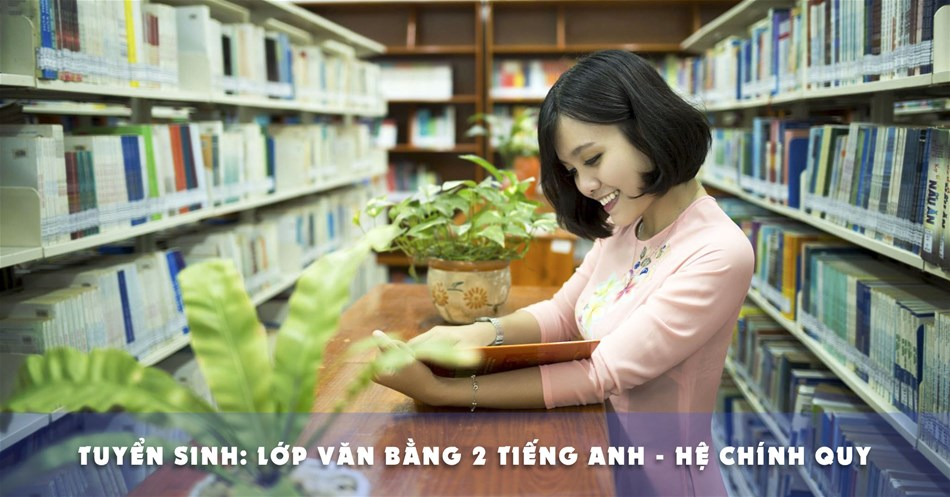 Tuyển sinh Đại học văn bằng 2 tiếng Anh - Hệ chính quy