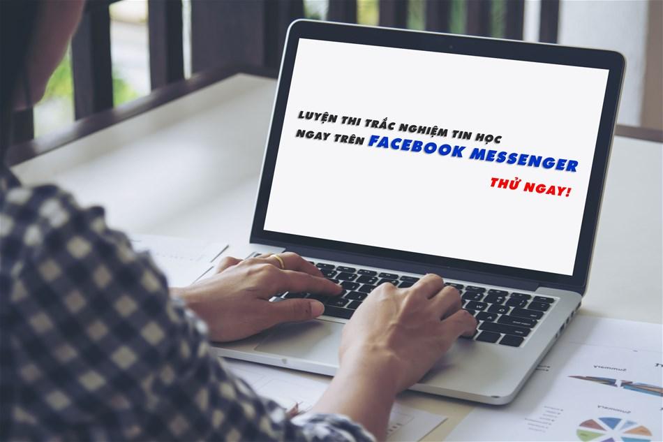 Luyện thi trắc nghiệm tin học Ứng dụng CNTTT trên Facebook Messenger